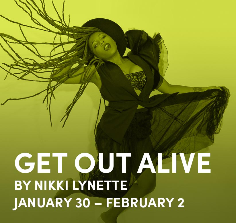 Get Out Alive: Jan 30 - Feb 2