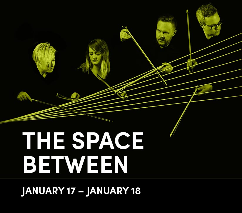 The Space Between: Jan 17 - 18