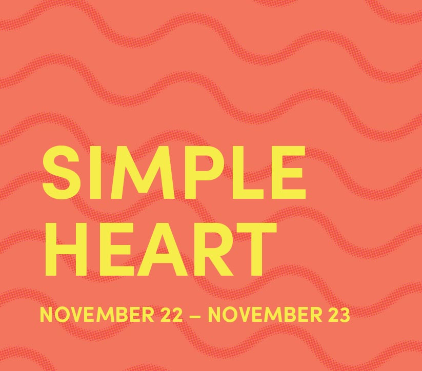 Simple Heart: Nov 22 - 23