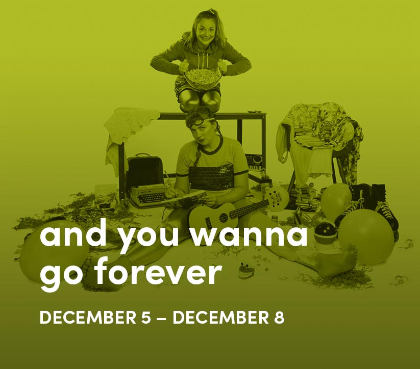 and you wanna go forever: Dec 5 - 8