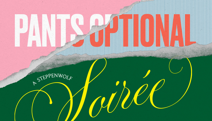 Pants Optional: A Steppenwolf Soiree